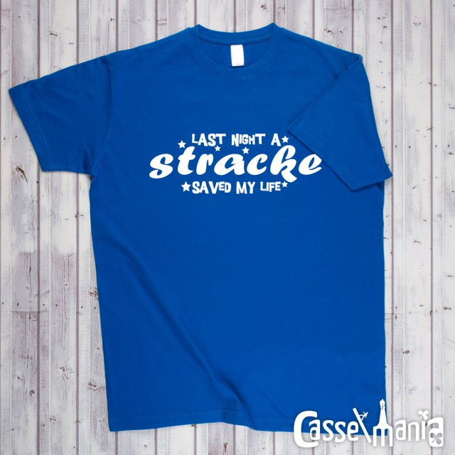 Last night a Stracke saved my life! - Unisex