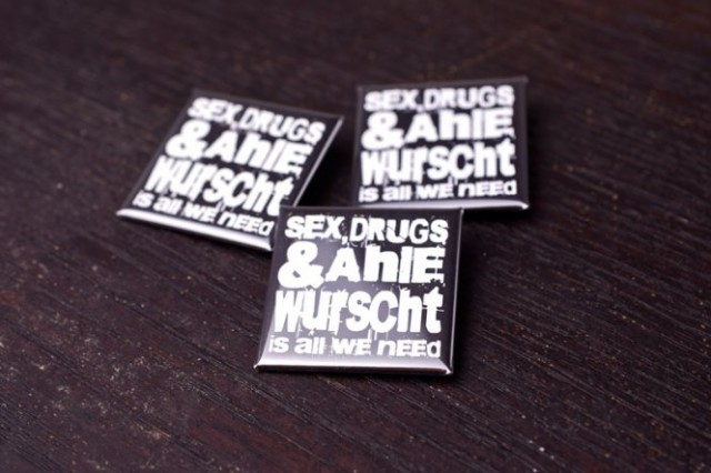 "Button ""Sex, drugs & Ahle Wurscht!"""