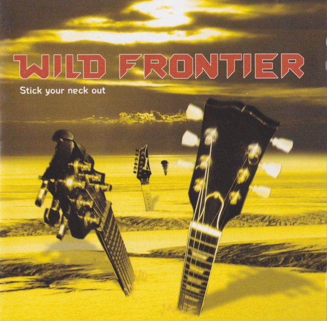 Wild Frontier - CD - Stick Your Neck Out 2003