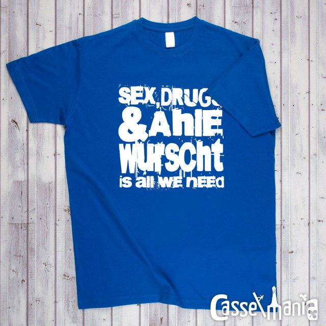 Sex, Drugs & Ahle Wurscht - Unisex