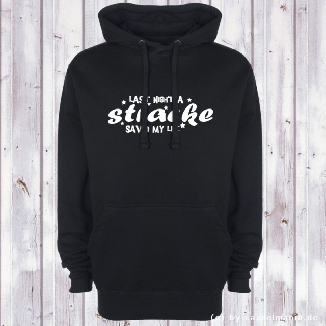 Last night a Stracke saved my life! - Unisex - Hoody