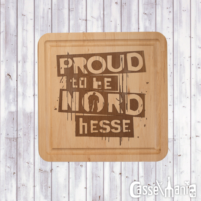 "Brettchen ""Proud to be NORDhesse"""