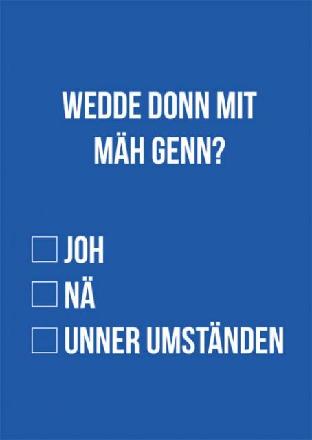 """Postkarte """"Wedde donn mit meh genn?"""""""